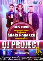 DJ Project & Adela Popescu în Heaven Studio din Timişoara