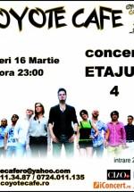 Concert Etajul 4 în Coyote Cafe din Bucureşti