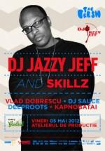 DJ Jazzy Jeff & Skillz la Atelierul de Producţie din Bucureşti