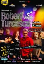Concert Robert Turcescu & Casa Presei în Hard Rock Cafe din Bucureşti