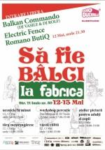 Să fie Bâlci! în Club Fabrica din Bucureşti