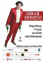 Concert Goran Bregovic la Sala Polivalentă din Târgu Mureş