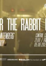 Enter The Rabbit Hole în Club Control din Bucureşti