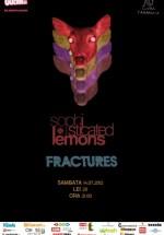 Concert Sophisticated Lemons şi Fractures la Clubul Ţăranului din Bucureşti