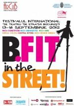 Festivalul Internaţional de Teatru de Stradă B-FIT in the Street 2012 la Bucureşti