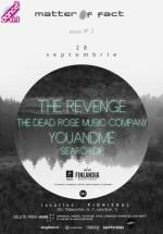 The Revenge, Dead Rose Music Company şi Youandme la Fabrica Pionierul din Bucureşti