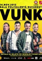Concert VUNK la Sala Polivalentă din Bucureşti