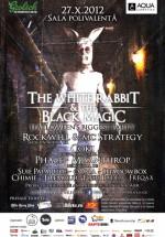 The White Rabbit and The Black Magic la Sala Polivalentă din Bucureşti (CONCURS)