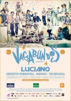 Cadenza Vagabundos: Luciano, Mendo, Ernesto Ferreyra & Technasia la Bucureşti