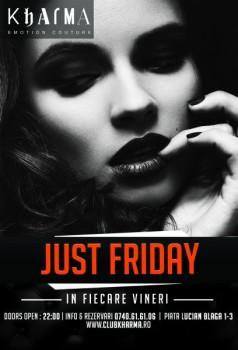 Just Friday în Club Kharma din Cluj-Napoca