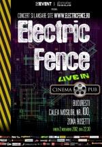 Concert Electric Fence în Cinema Pub din Bucureşti