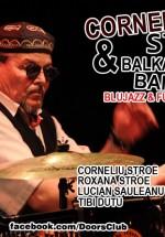 Concert Corneliu Stroe & Balkanamera Band în Club Doors din Constanţa