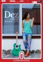 Concert Dez în Club Londophone din Bucureşti