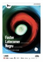 Faster, Latecomer şi Negru în Studio Martin din Bucureşti