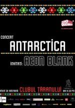 Concert Antarctica la Clubul Ţăranului din Bucureşti