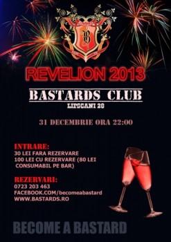 Revelion 2013 în Bastards Club din Bucureşti
