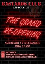 The Grand Re-Opening în Bastards Club din Bucureşti