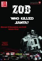 Concert ZOB – Who Killed Santa în Club A din Bucureşti
