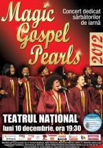 Concert Magic Gospel Pearls la Teatrul Naşional din Bucureşti