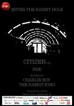 Enter The Rabbit Hole – Citizen în Panic! Club din Bucureşti