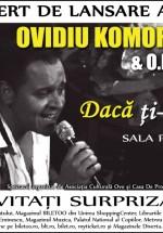 """Concert Ovidiu Komornyik – """"Dacă ţi-e dor…"""" la Sala Palatului din Bucureşti – AMÂNAT"""