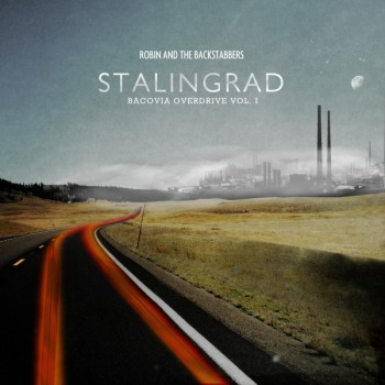 Turneu Robin and the Backstabbers – Bacovia Overdrive vol. 1: Stalingrad