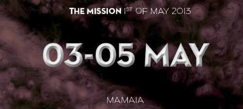 The Mission 1st of May va avea loc la Mamaia între 3 şi 5 mai 2013