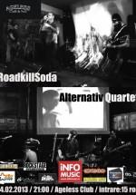 Concert Roadkillsoda şi Alternativ Quartet în Ageless Club din Bucureşti