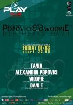 Alexandru Popovici B2B Woopie's Birthdays Bash în Play Club din Timişoara