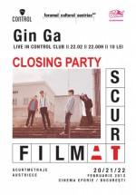 Closing Party scurt filmAT cu Gin Ga în Control Club din Bucureşti