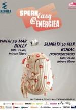 Bully şi Borac în Energiea din Bucureşti