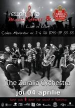 Concert The Zuralia Orchestra la Euphoria Music Hall din Cluj-Napoca