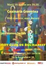 Concert Hot Club de Bucharest în Ceainăria Green Tea din Bucureşti