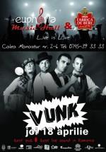Concert VUNK în Euphoria Music Hall din Cluj-Napoca