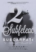 Concert Subcarpaţi – aniversare 2 ani de Subfeleac în Club Midi din Cluj-Napoca