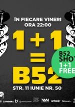 1+1=B52 în Club B52 din Bucureşti