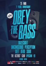 Obey The Bass – 2 Years Anniversary în The Actor's Club din Bucureşti