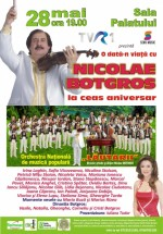 Concert Odată-n viaţă cu Nicolae Botgros la Sala Palatului din Bucureşti