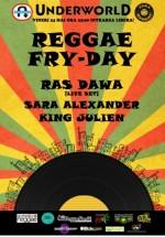 Reggae Fry-day în Club Underworld din Bucureşti