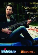 Concert acustic Dragoş Anghel aka Sid în Latino Cafe din Bucureşti