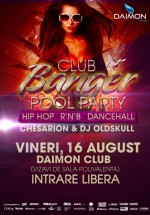 Club Banger Pool Party la Daimon Club din Bucureşti