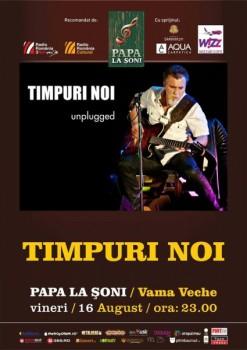 Concert unplugged Timpuri NOI în Papa la Şoni din Vama Veche