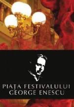 Piaţa Festivalului George Enescu 2013 la Bucureşti