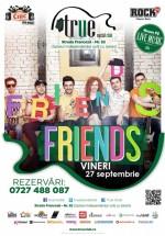 Concert Friends în True Club din Bucureşti