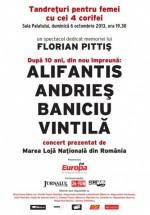 """Concert """"Tandreţuri pentru femei cu cei patru corifei"""" la Sala Palatului din Bucureşti"""
