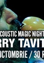 Acoustic Magic Nights cu Harry Tavitian în Club Tribute din Bucureşti