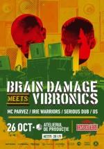 Brain Damage meets Vibronics în Atelierul de Producţie din Bucureşti
