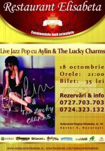 Concert Aylin Cadîr and The Lucky Charms la Restaurant Elisabeta din Bucureşti