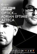Cyclic Night cu DJ Optick, Adrian Eftimie şi Azteca în Club Midi din Cluj-Napoca