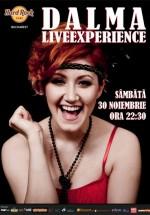 Concert Dalma LIVEXPERIENCE în Hard Rock Cafe din Bucureşti